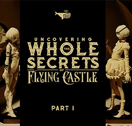 Whole Secrets of Flying Castle. Part I