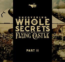 Whole Secrets Of Flying Castle. Part II